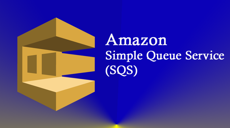 Features and Functions of Amazon Simple Queue Service SQS, Features of Amazon Simple Queue Service, How to Create a Queue in Simple Queue Service, Functions of AWS Simple Queue Service, Advantages of Amazon Simple Queue Service